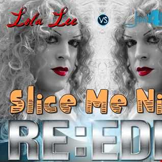 Lola Lee vs Just 4 Fun   Slice Me Nice ReEdit