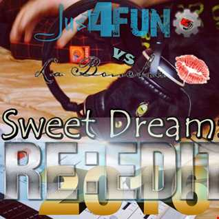 Sweet Dreams Xtra Mega Re Edit 2016