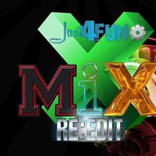 Just 4 Fun Xmix ReEdit