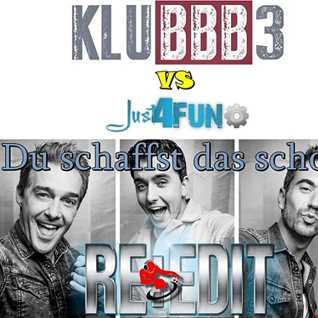 Just 4 Fun vs KLUBBB3   Du schaffst das schon Xtra Edit