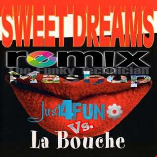 Just 4 Fun Sweet Dreams ReMixMashUp