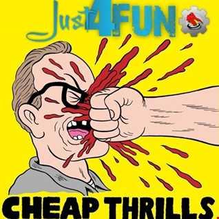 Just Cheap Thrills 4 Fun