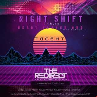 Night Shift ft TacehT EP: ReadyPlayerOne Tribute 4/1/18