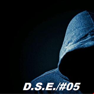 D.S.E./#05