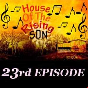 #108 Global EDM Radio 6.11.13 - HOUSE OF THE RISING SON - EPISODE #23