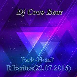 Dj Coco Beat - Park Hotel Ribaritsa(22.07.2016)Live
