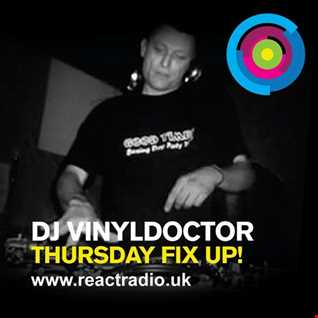 Dj Vinyldoctor - Thursday's Fix Up on React Radio (fortnightly) Show 1 - 23-06-16 (Old Skool)