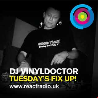 Dj Vinyldoctor - Tuesdays Fix Up - Live On React Radio - 07-02-2017
