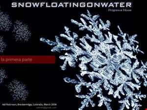 01 Snow Floating On Water   CD1   la primera parte - Before The Melt