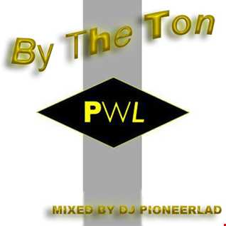 PWL BY THE TON MIXED BY DJ PIONEERLAD