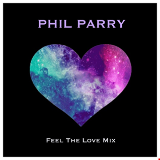 Phil's 'Feel The Love' Mix
