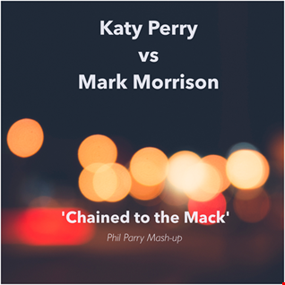 Katy Perry vs. Mark Morrison - Chained To The Mack [Phil Parry Bootleg]