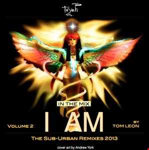 TOYAH • The I AM Theme • The Sub-Urban Remixes 2013 • Volume 2 • IN THE MIX