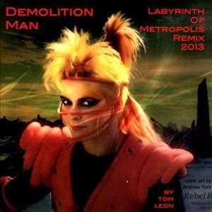 TOYAH • Demolition Man [Tom Leon Labyrinth Of Metropolis Remix] • 2013