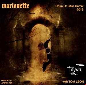 TOYAH • Marionette [Tom Leon Drum Or Bass Remix] • 2013