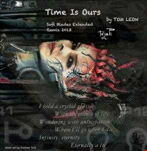 TOYAH • Time Is Ours [Tom Leon Soft Blades Extended Remix] 2013