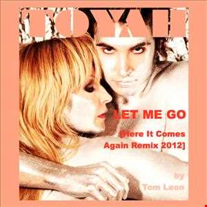 TOYAH • Let Me Go [Tom Leon Here It Comes Again Remix] • 2012