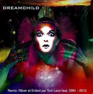 TOYAH • Dreamchild [Remix Rêver et Enfant par Tom Leon] • 2013
