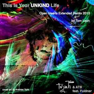 TOYAH • This Is Your UNKIND Life [Tom Leon Open Hearts Extended Remix] 2013