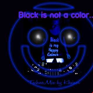 BLACK IS NOT A COLOR   mixed by Khéner
