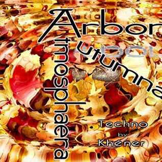ARBORES AUTUMNALES ATMOSPHAERA -Deeptech Mix  By Khener