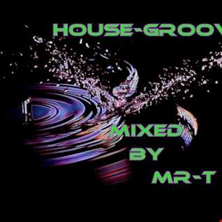 House Groove Mixed by MR T