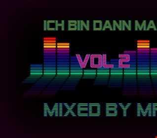 Ich Bin Dann Mal House   Mixed By MR   T VOL 2