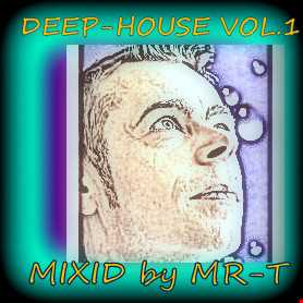 DEEP HOUSE VOL.1 ( Mixeed by MR T )
