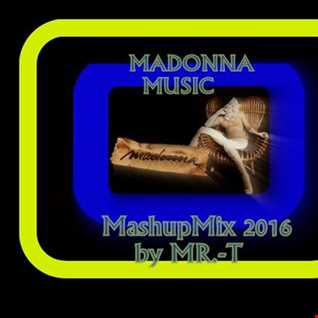 Music Madonna (MR T MashupMix 2016)
