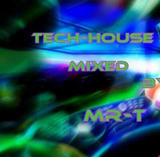 TECH HOUSE MIXED BY MR T