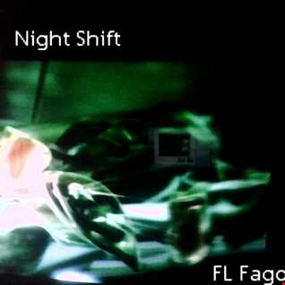 FL Fagos  Night Shift