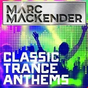 MARC MACKENDER   CLASSIC TRANCE ANTHEMS