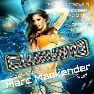 Marc Mackender My Clubland mix vol 1