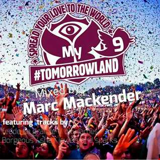 "Marc Mackender ""My tomorrowland"" vol 9"