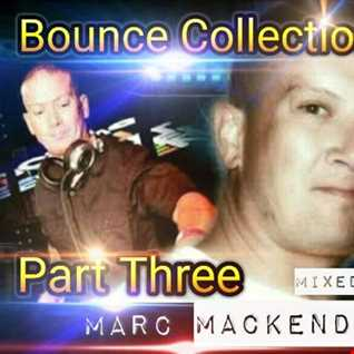 Marc Mackender   Bounce Collection Part Three