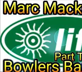 marc mackender   life @ bowlers part three