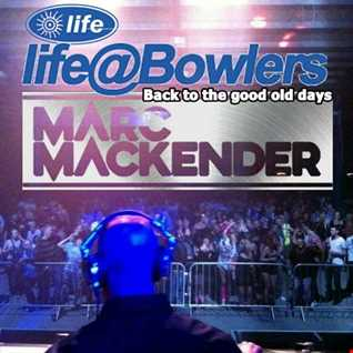 Marc Mackender   Life @Bowlers Mix