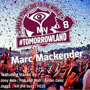 "Marc Mackender ""My Tomorrowland"" vol 8"