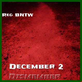 Reg BNTW December 2 Dismember 2014