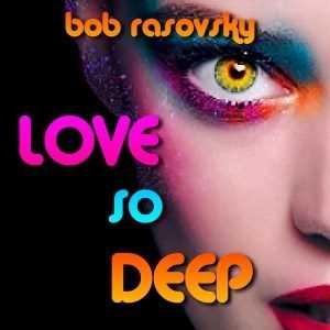 love so deep mix bob rasovsky june 2016