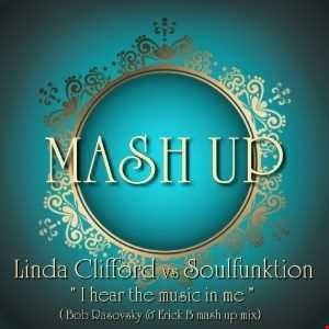 Linda Clifford & Soulfunktion   I Hear The Music in Me ( Bob Rasovsky & Erick B Mashup )