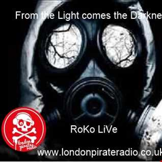 From the Light Comes The Darkness......RoKo LiVe
