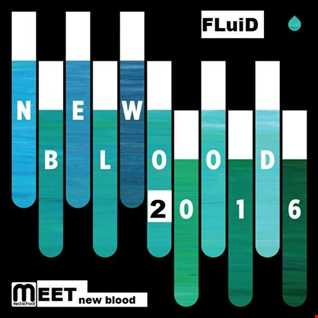 FLuiD Meet New Blood 16