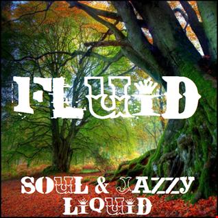 SOUL & JAZZY LIQUID By FLuiD