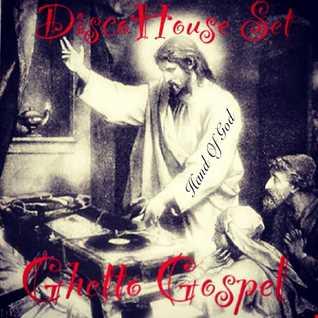 Ghetto Gospel DiscoHouse set
