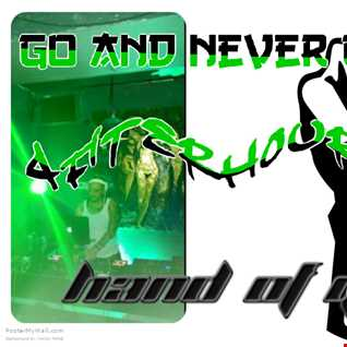 Go And Never Give Up (afterhour set)