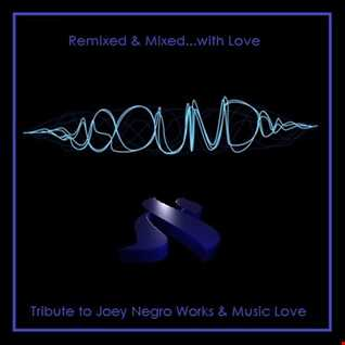 """Remixed & Mixed... """"with love"""" - Joey Negro Work Tribute"""