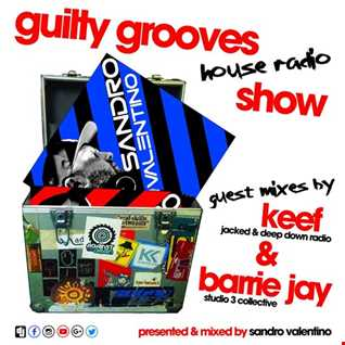 Guilty Grooves House Radio Show guest mix Part ONE 31 March 2017