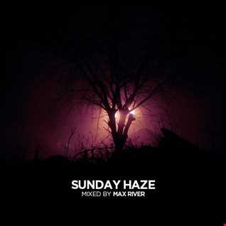 Max River - Sunday Haze