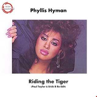 Phyllis Hyman - Riding The Tiger  (Paul Taylor & Erick B Re-Edit Mix)